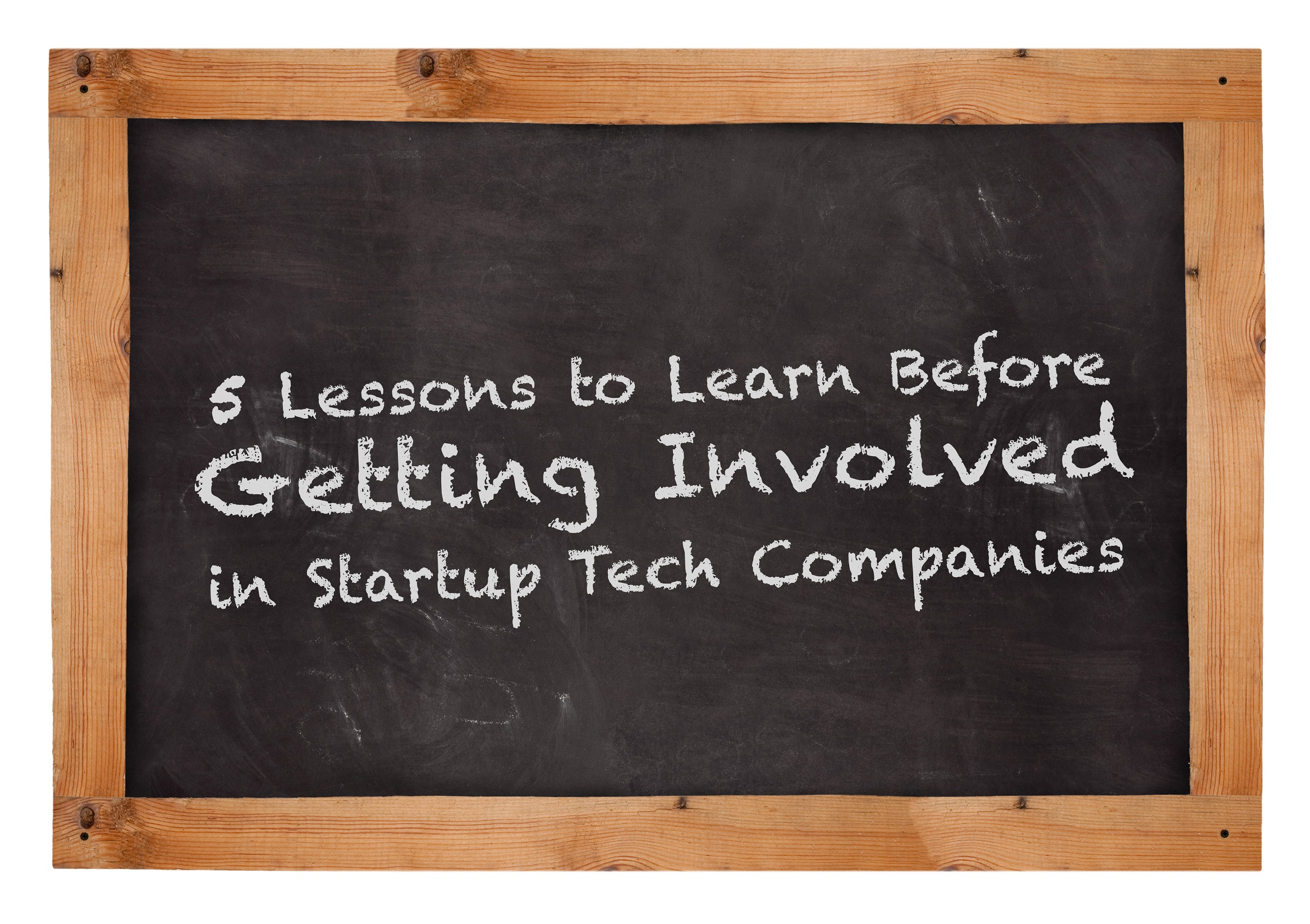 5 Lessons to Learn Before Getting Involved in Startup Tech Companies